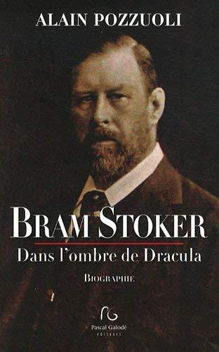 9782355932076: Bram Stoker : Dans l'ombre de Dracula