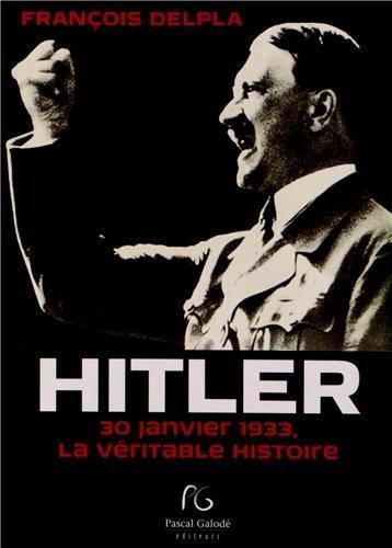 9782355932496: Hitler : 30 janvier 1933 la véritable histoire