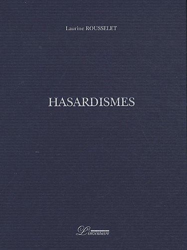 HASARDISMES: ROUSSELET LAURINE