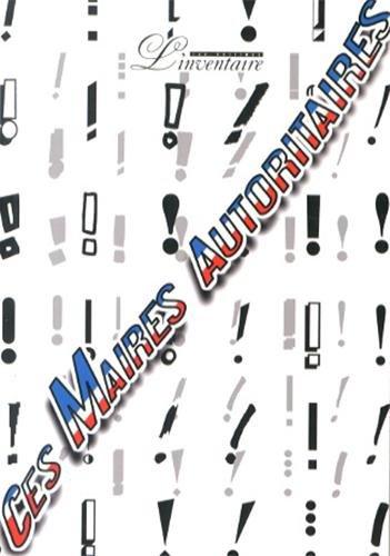 CES MAIRES AUTORITAIRES: COLLECTIF
