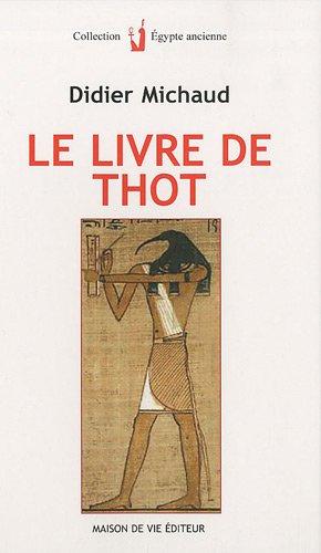 Le livre de Thot: Didier Michaud
