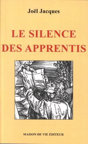 9782355990359: Le Silence des Apprentis (French Edition)