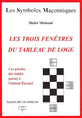 TROIS FENETRES DU TABLEAU DE LOGE -LES-: MICHAUD DIDIER