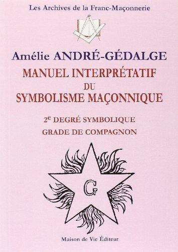9782355990441: Manuel interpretatif du symbolisme maçonnique : 2e degré symbolique, Grade de compagnon