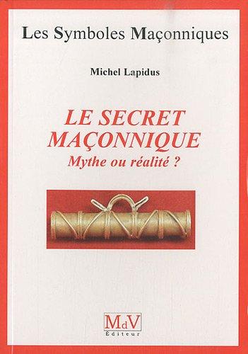 9782355990519: Le secret maçonnique : Mythe ou réalité ?