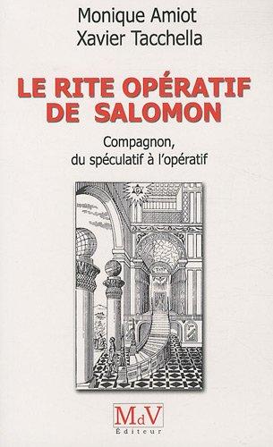 9782355990687: Le rite opératif de Salomon : Compagnon, du spéculatif à l'opératif