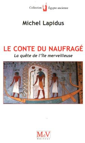 Le Conte du naufragé : La quête: Michel Lapidus