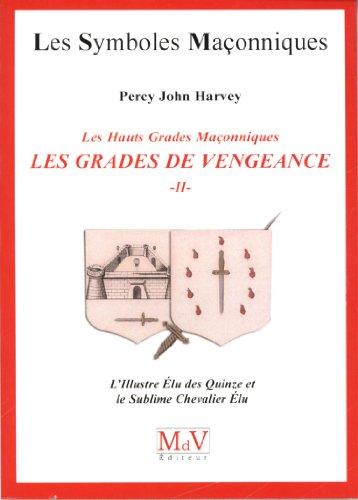 9782355991479: Les gradés de vengeance : Tome 2, L'Illustre Elu des Quinze et le Sublime Chevalier Elu