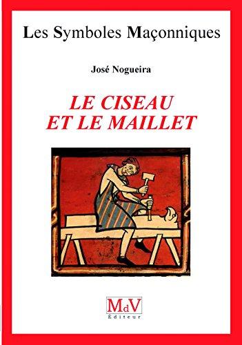 9782355991653: Le ciseau et le maillet : Mise en oeuvre de l'initiation