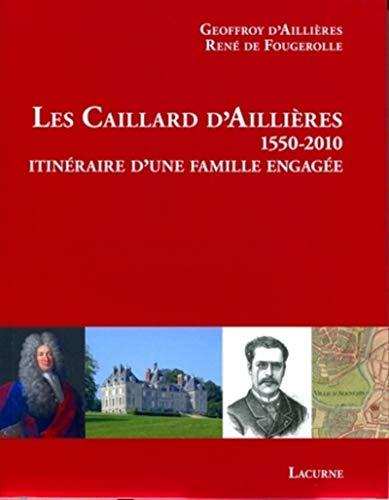 Les Caillard d'Aillieres (1550-2010) (French Edition): François-Xavier d' Aillières