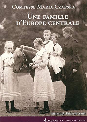 Une famille d'Europe Centrale - 1772-1914: Maria Czapska