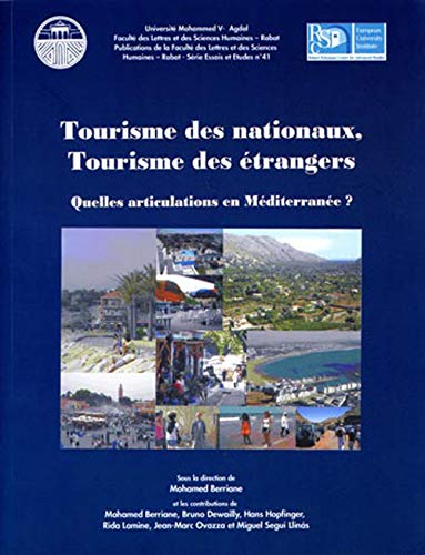 9782356040985: Tourisme des nationaux, tourisme des étrangers : Quelles articulations en Méditerranée ?