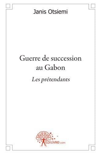 9782356070630: Guerre de succession au Gabon : les pr�tendants