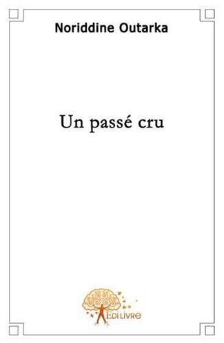 9782356071255: Un Passe Cru (French Edition)