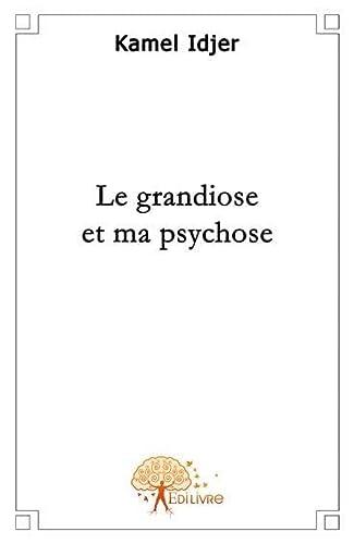 9782356072108: le grandiose et ma psychose