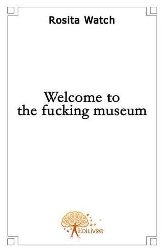 9782356076069: welcome to the fucking museum