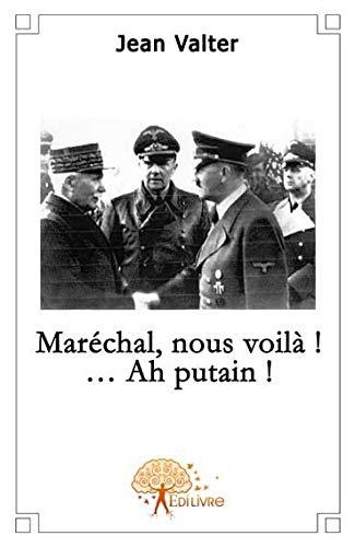 9782356076380: maréchal, vous voila ! ...ah putain !