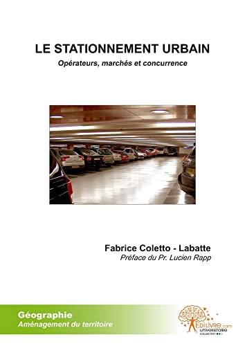 9782356076496: Le Stationnement Urbain : Opérateurs, Marchés et concurrence.