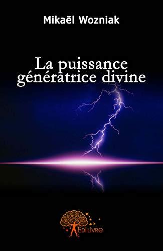 9782356079152: La puissance génératrice divine