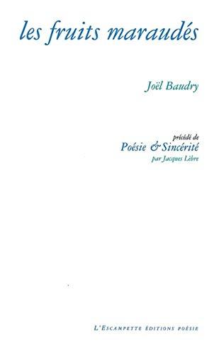 FRUITS MARAUDES -LES-: BAUDRY JOEL