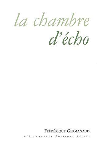 CHAMBRE D ECHO -LA-: GERMANAUD FREDERIQUE