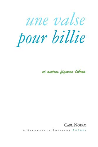 VALSE POUR BILLIE -UNE-: NORAC CARL