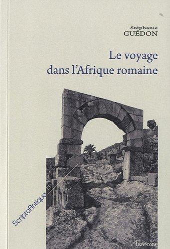 9782356130303: Le voyage dans l'Afrique romaine