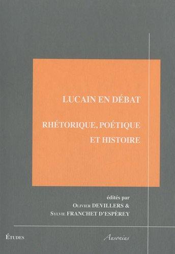 9782356130310: Lucain en débat : Rhétorique, poétique et histoire