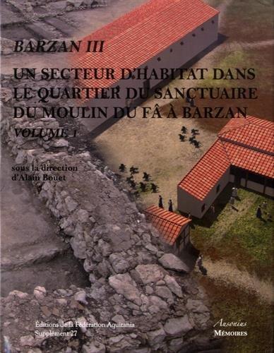 9782356130556: Un secteur d'habitat dans le quartier du sanctuaire du moulin du Fâ à Barzan (Charente-Maritime) : 2 volumes