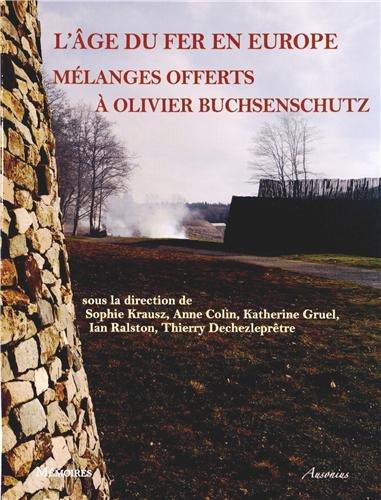 9782356130785: L'âge du Fer en Europe : Mélanges offerts à Olivier Buchsenschutz (Mémoires)