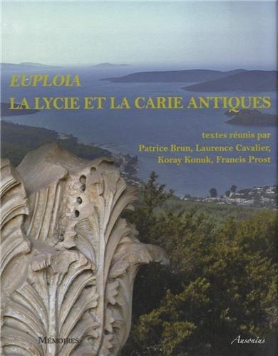 9782356130914: Euploia. La Lycie Et La Carie Antiques: Dynamique Des Territoires, Echanges Et Identites. Actes Du Colloque de Bordeaux, 5, 6 Et 7 Novembre 2009 (Memoires D'Ausonius)