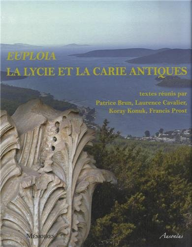 9782356130914: Euploia. La Lycie et la Carie Antiques: Dynamique des territoires, echanges et identities: Actes du colloque de Bordeaux, 5, 6 et 7 Novembre 2009 ... (English, French and German Edition)