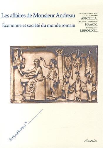 Les affaires de Monsieur Andreau : Economie et société du monde romain: Catherine ...