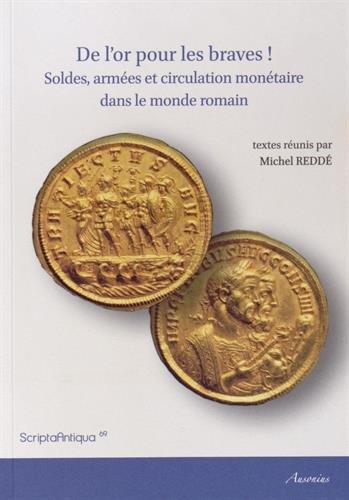 9782356131171: De l'or pour les braves ! : Soldes, armées et circulation monétaire dans le monde romain