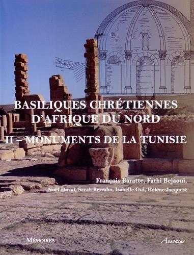 9782356131188: Basiliques chrétiennes d'Afrique du Nord : Tome 2, Inventaire des monuments de la Tunisie