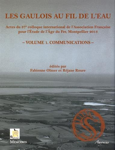 9782356131294: Les Gaulois au fil de l'eau : Actes du 37e colloque international de l'AFEAF (Montpellier 8-11 mai 2013) Volume 1, Communications