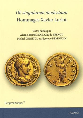 Ob singularem modestiam : Hommages Xavier Loriot
