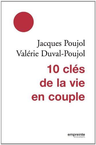 10 clés de la vie en couple: Jacques Poujol