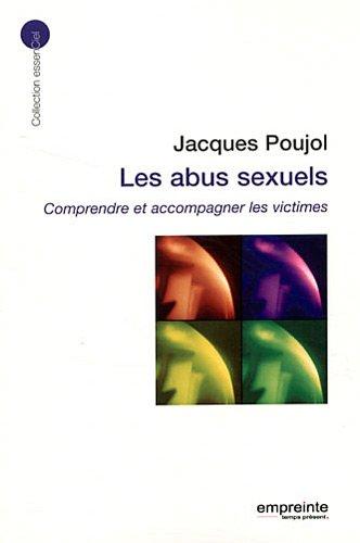 Les abus sexuels : Comprendre et accompagner: Jacques Poujol