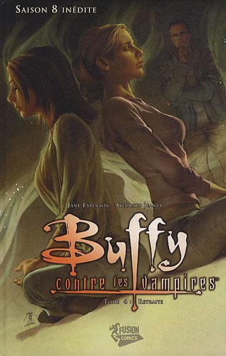 Buffy contre les vampires, Tome 6, saison 8 (French Edition) (2356160558) by Jane Espenson