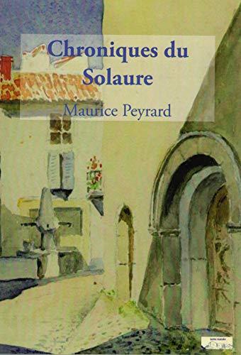 9782356180308: Chroniques du Solaure : Histoires d'un village du Val de Drôme