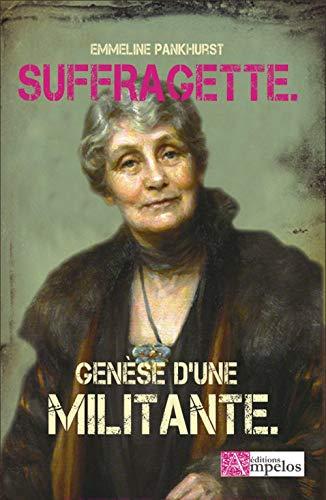 Suffragette : La genèse d'une militante - Emeline Pankhurst