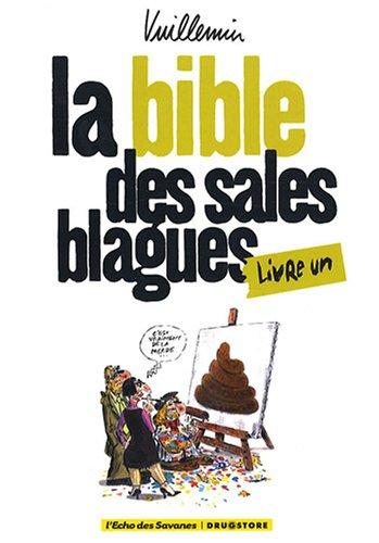 BIBLE DES SALES BLAGUES T01 (LA): VUILLEMIN