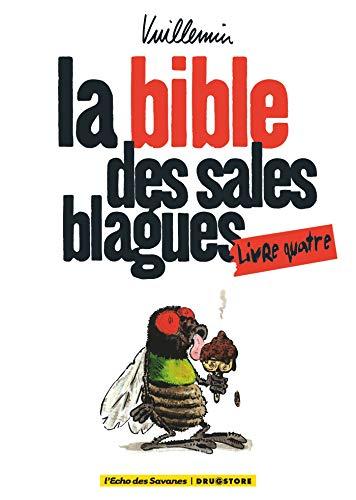 BIBLE DES SALES BLAGUES T04 (LA): VUILLEMIN