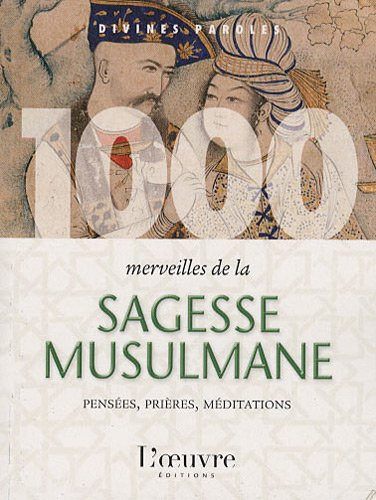 1000 MERVEILLES DE LA SAGESSE MUSULMANE: COLLECTIF