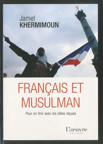 9782356310965: Français et musulman : Pour en finir avec les idées reçues