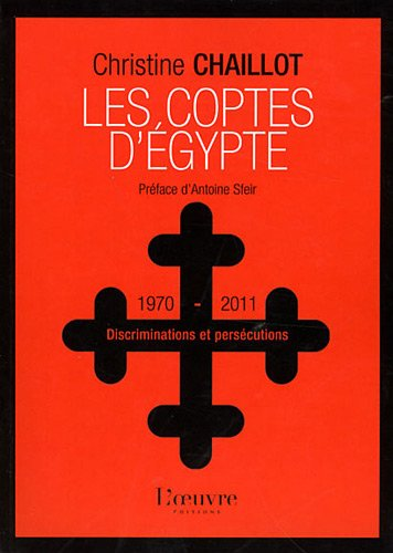9782356311122: Les Coptes d'Egypte : Discriminations et pers�cutions (1970-2011)