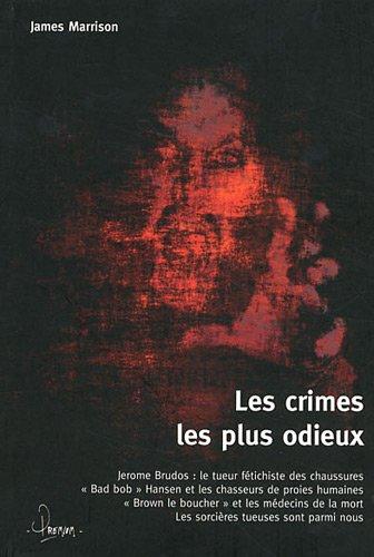 Les crimes les plus odieux (French Edition): James Marrison