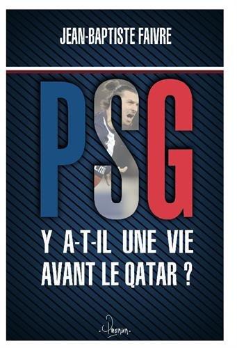 9782356361653: PSG : Y a t-il une vie avant le Qatar ?