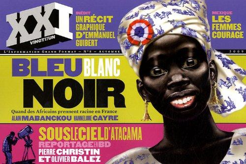 XXI N° 8, AUTOMNE 2009 : Bleu: Laurent Beccaria, Patrick